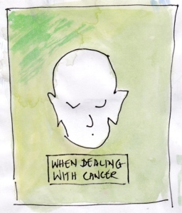 when dealing with cancer
